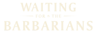 Waiting for the Barbarians  Logo